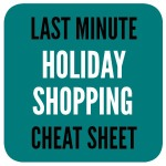Last Minute Holiday Shopping Cheat Sheet