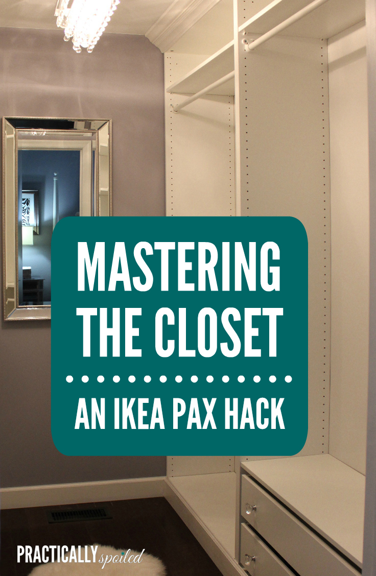 Mastering The Closet An Ikea Pax Hack Practicallyspoiled